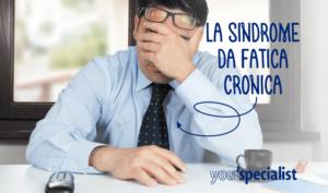 Sindrome da Fatica Cronica - Che Stress!